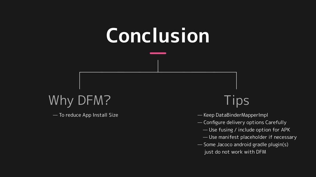 Tips Why DFM? — To reduce App Install Size — Ke...
