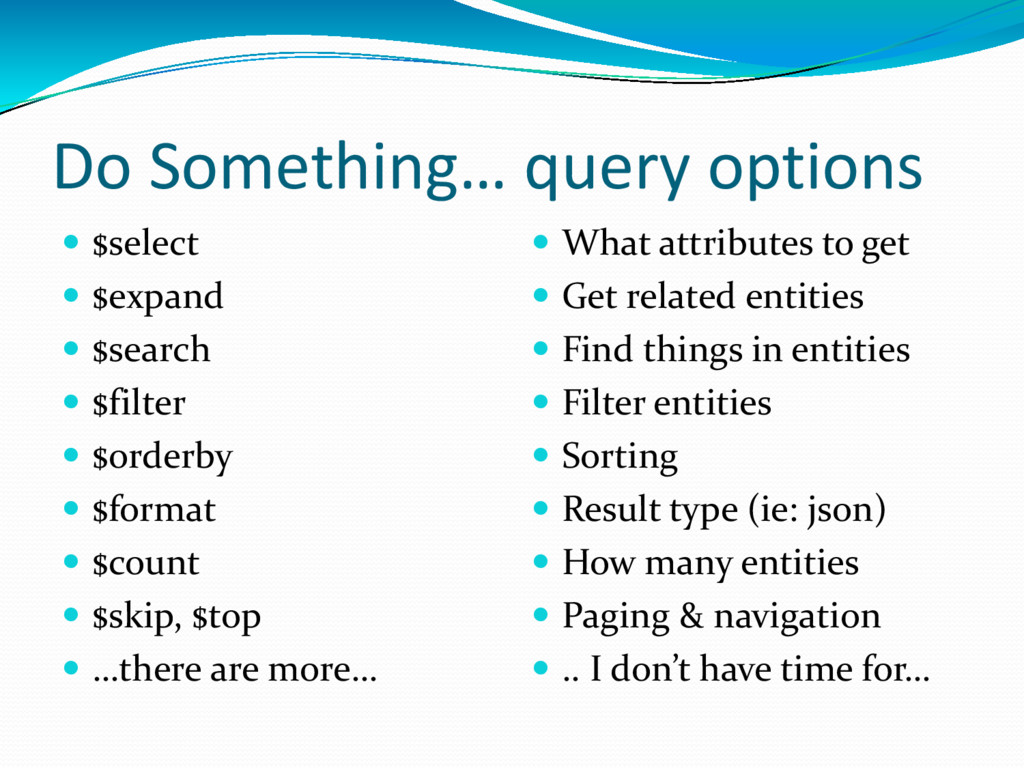 Do Something… query options  $select  $expand...