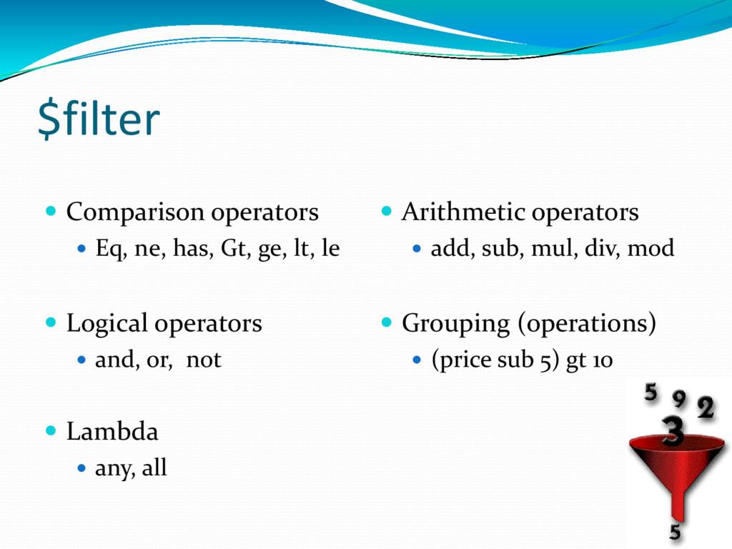 $filter  Comparison operators  Eq, ne, has, G...