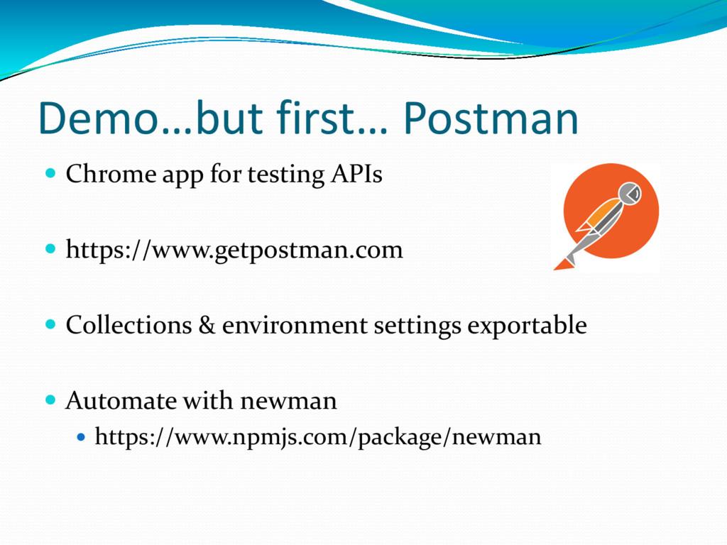 Demo…but first… Postman  Chrome app for testin...