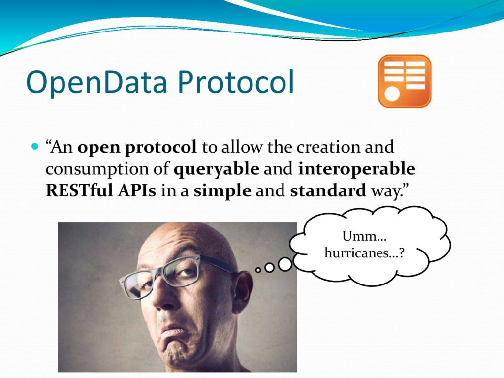 "OpenData Protocol  ""An open protocol to allow ..."