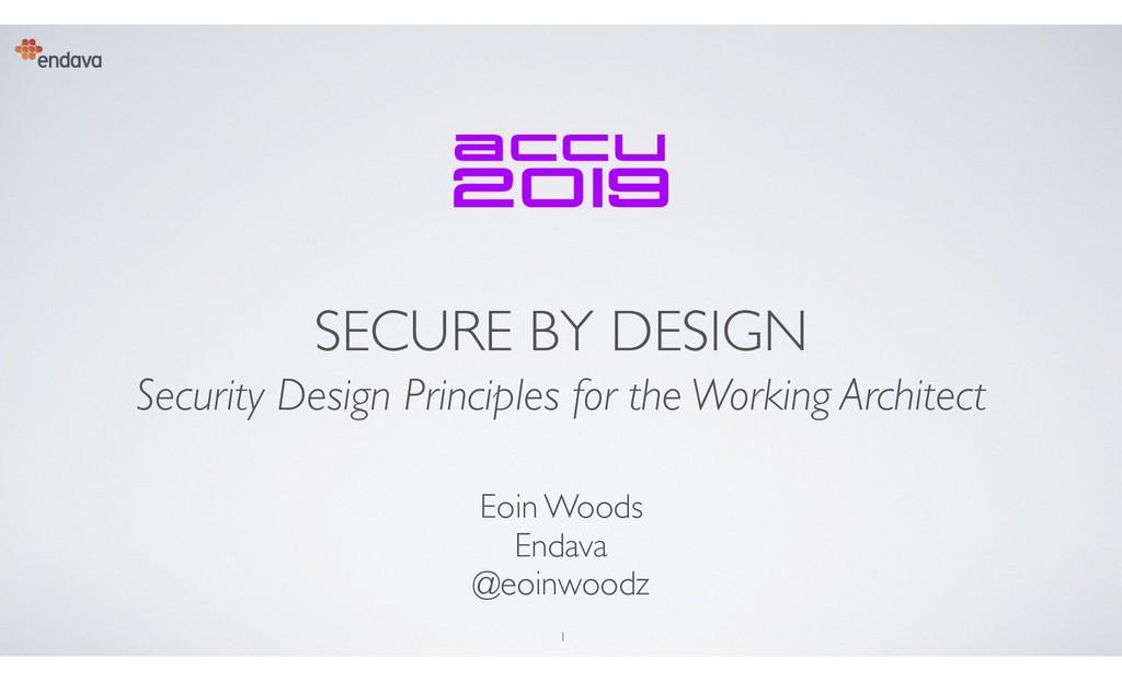 1 SECURE BY DESIGN Security Design Principles f...
