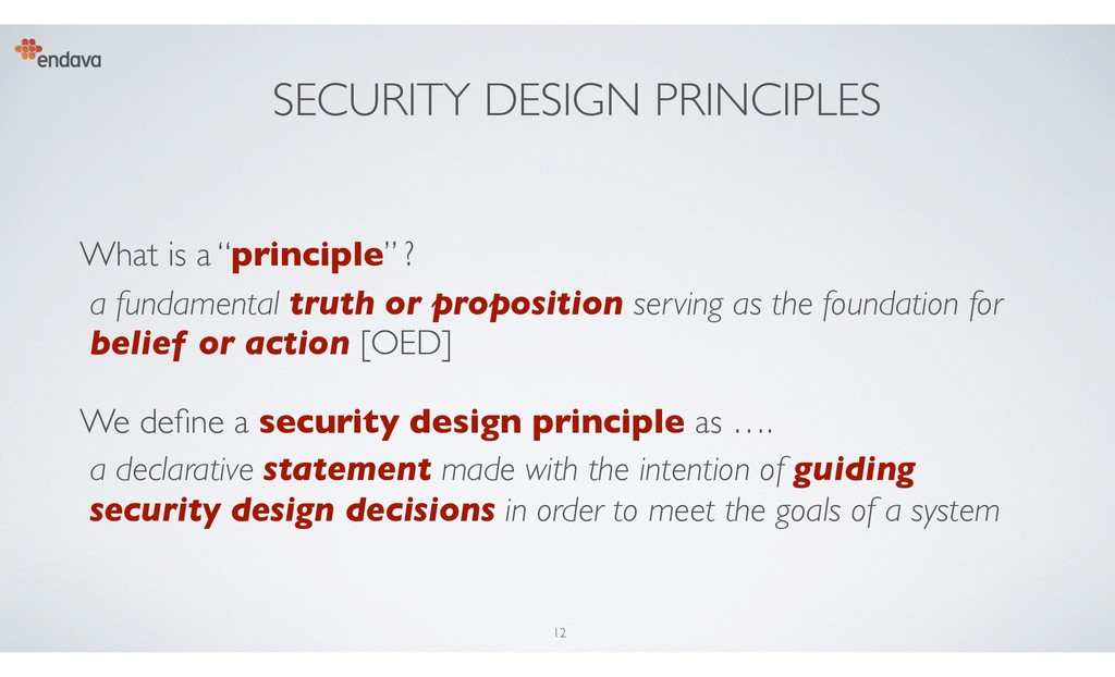 "SECURITY DESIGN PRINCIPLES What is a ""principle..."