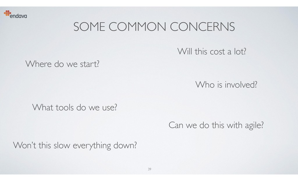 SOME COMMON CONCERNS 39 Where do we start? Who ...