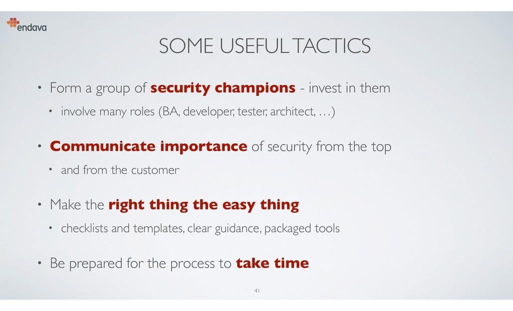 SOME USEFUL TACTICS • Form a group of security ...
