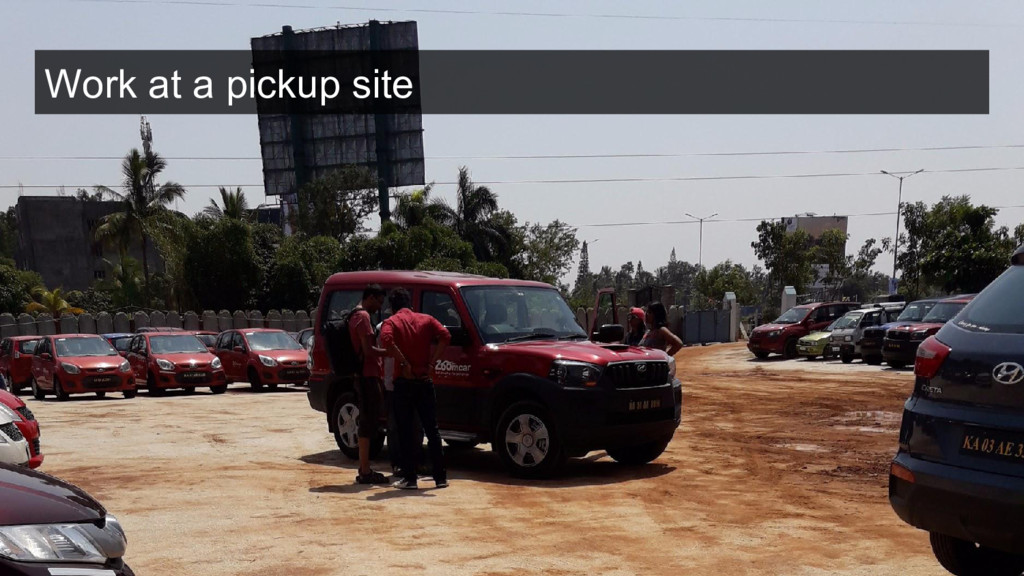 Work at a pickup site