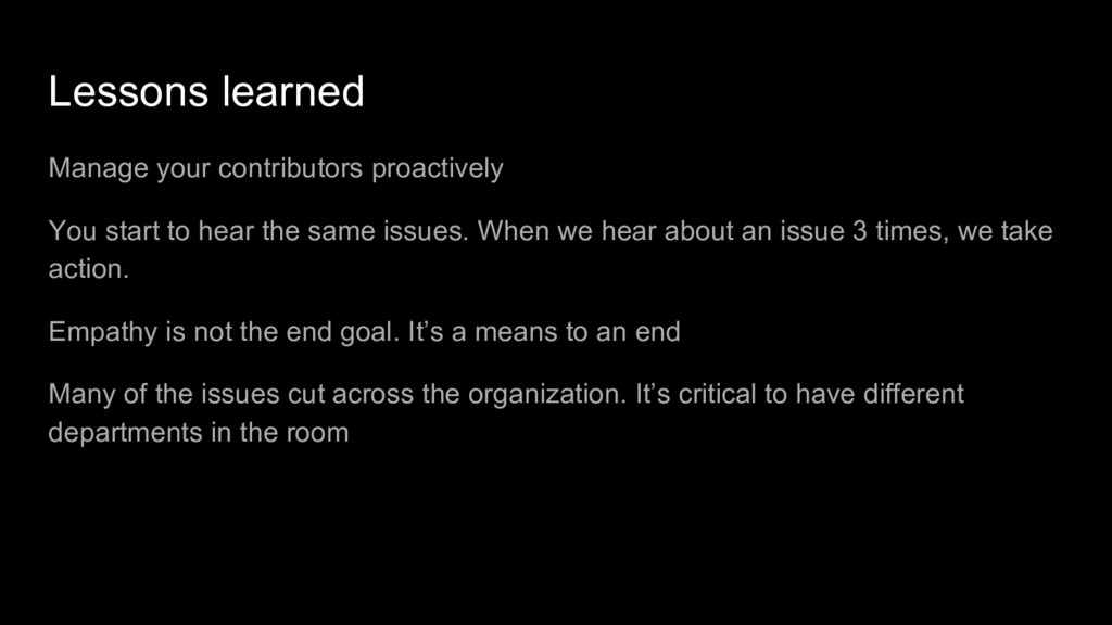 Lessons learned Manage your contributors proact...