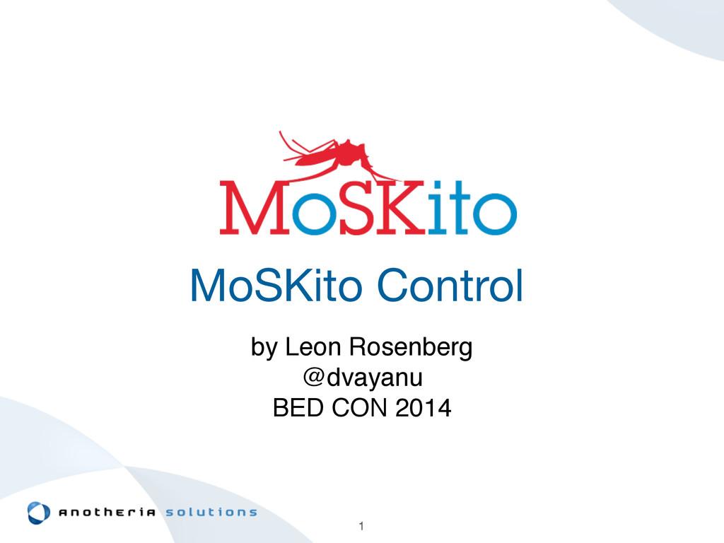 MoSKito Control by Leon Rosenberg! @dvayanu! BE...