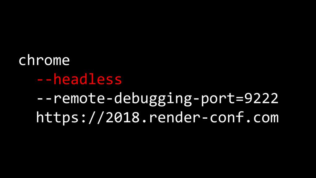 chrome --headless --remote-debugging-port=9222 ...