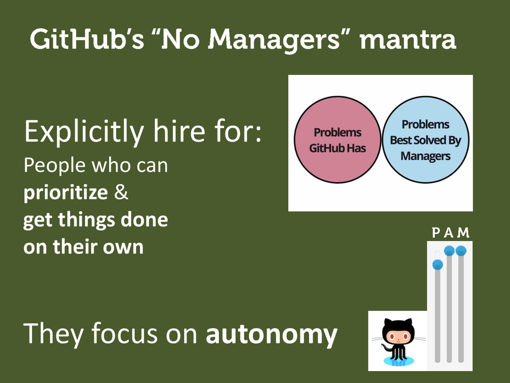 Explicitly hire for: People who can prioritize ...