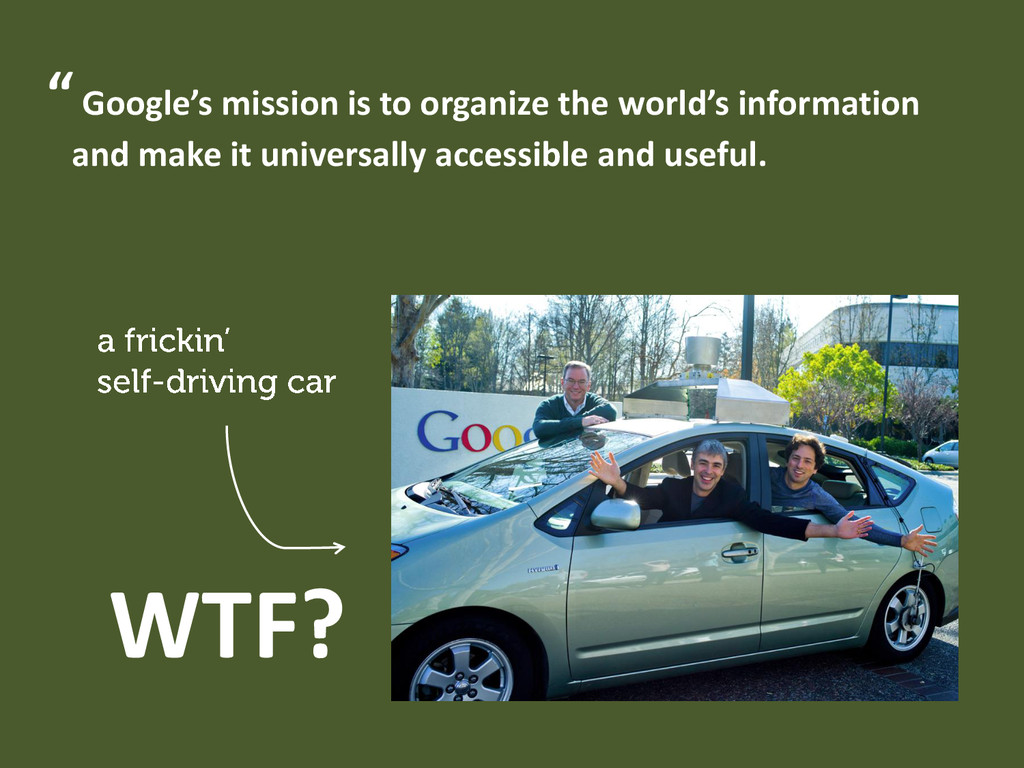 """""""Google's mission is to organize the world's in..."""