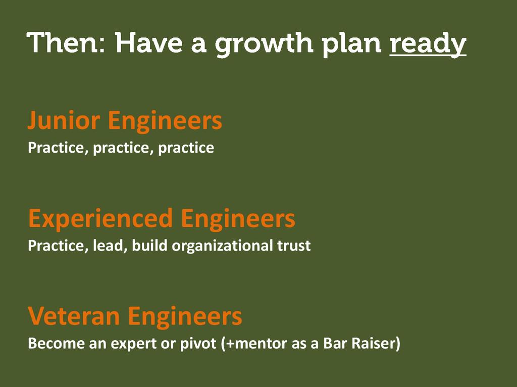 Junior Engineers Practice, practice, practice E...