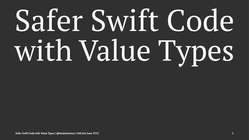 Safer Swift Code with Value Types Safer Swift C...
