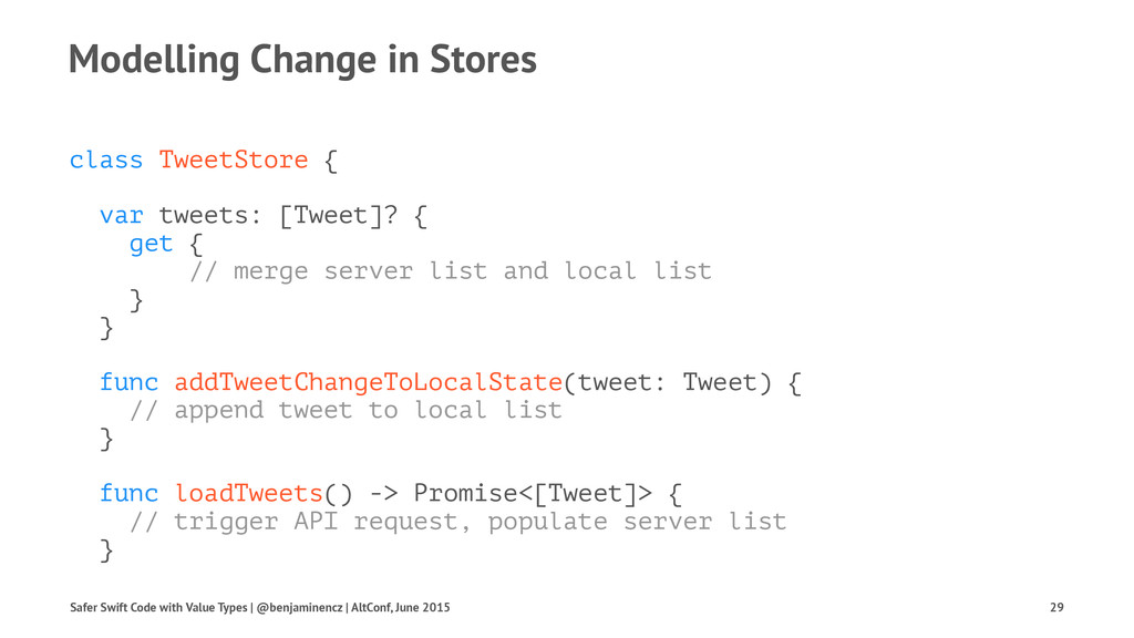 Modelling Change in Stores class TweetStore { v...