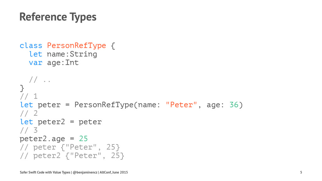 Reference Types class PersonRefType { let name:...