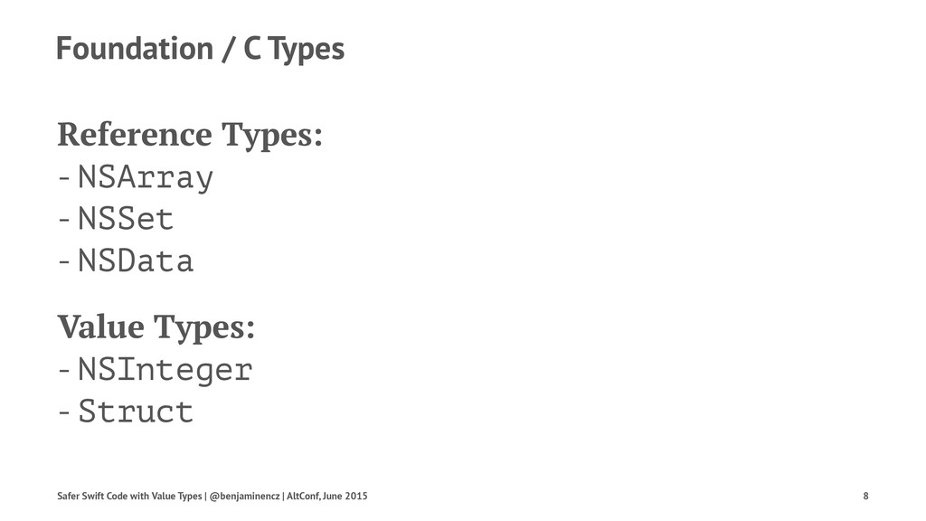 Foundation / C Types Reference Types: - NSArray...