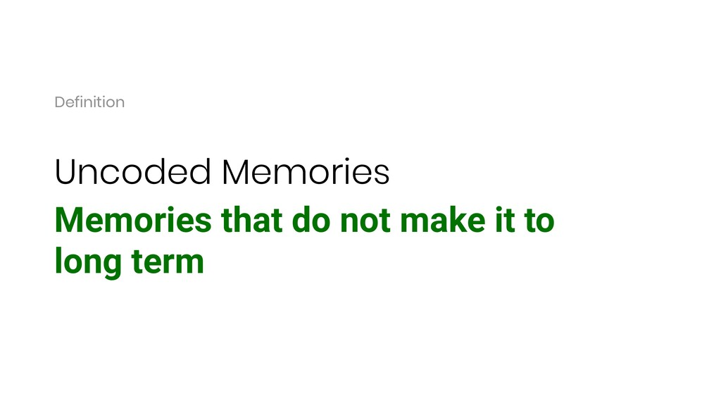 Uncoded Memories Memories that do not make it t...