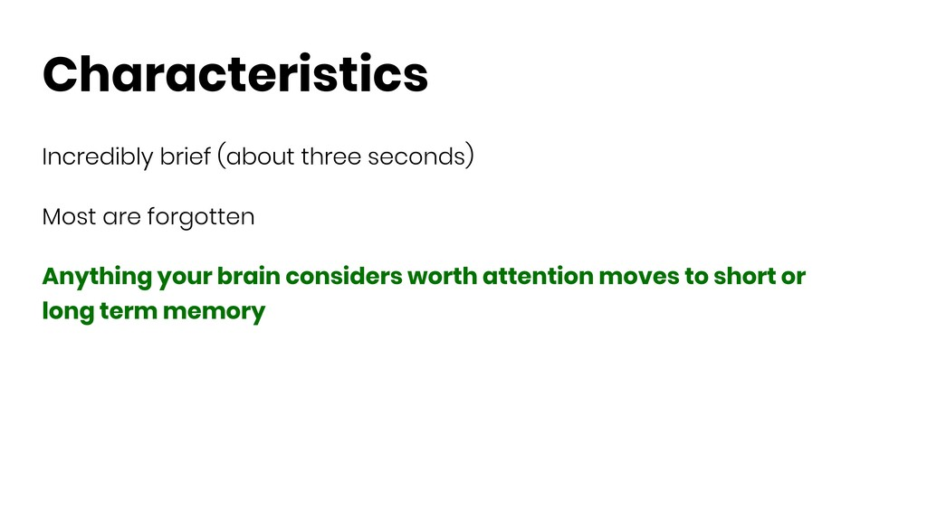 Characteristics Incredibly brief (about three s...