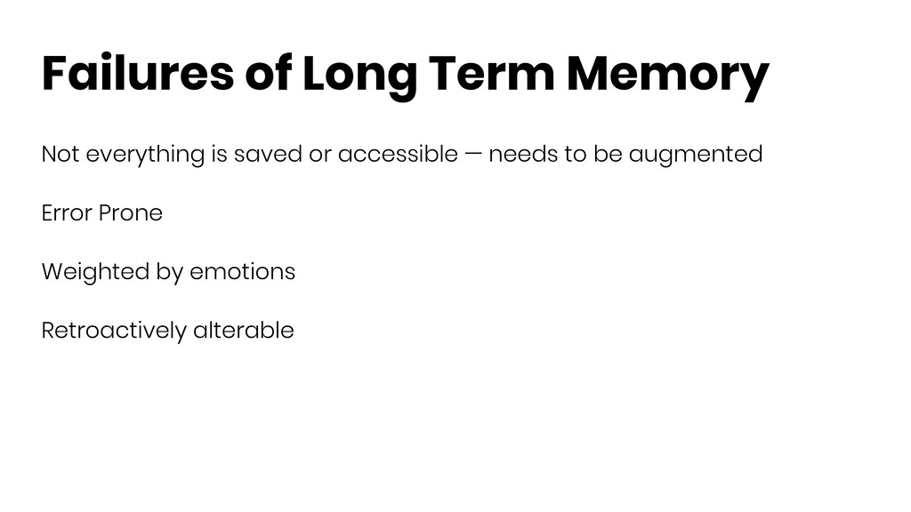 Failures of Long Term Memory Not everything is ...