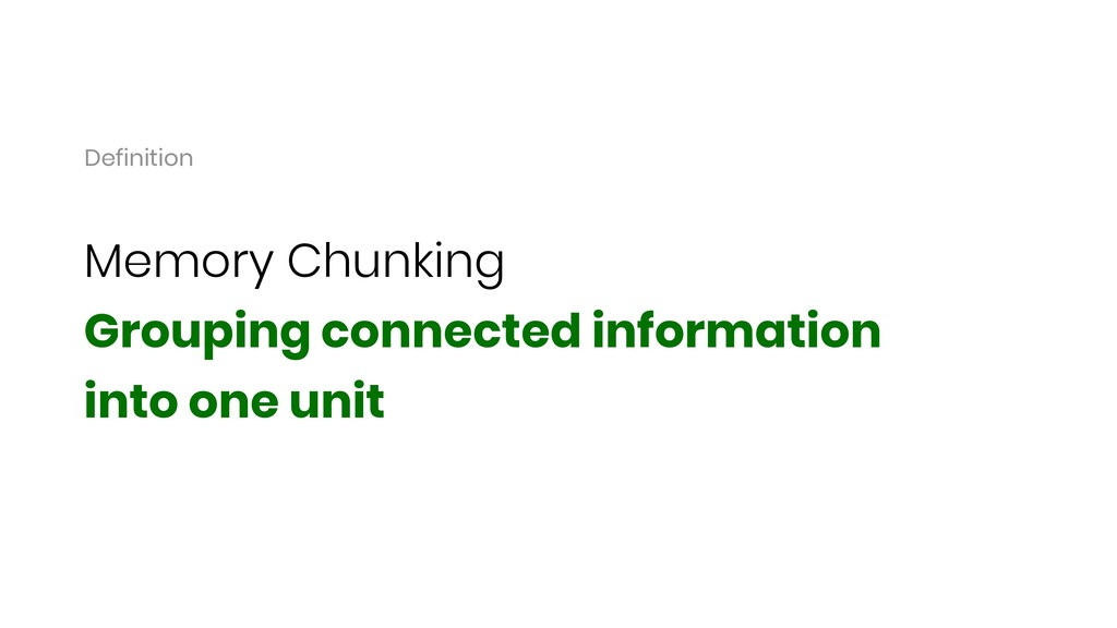 Memory Chunking Grouping connected information ...