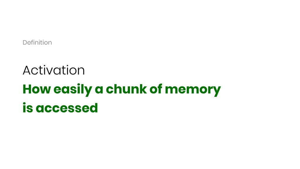 Activation How easily a chunk of memory is acce...