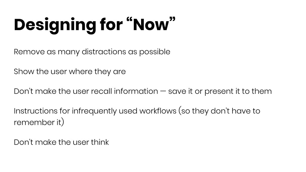 "Designing for ""Now"" Remove as many distractions..."