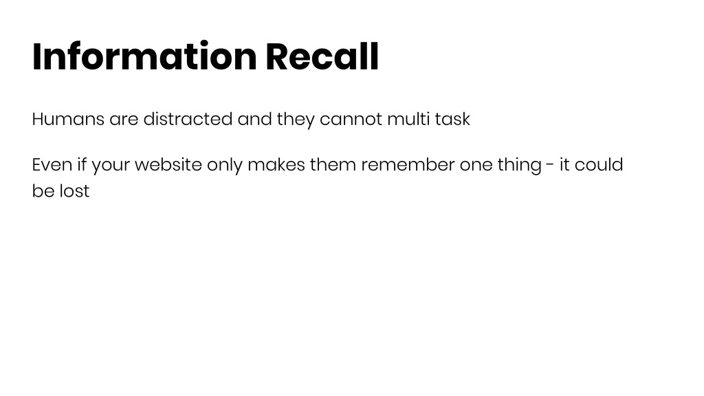Information Recall Humans are distracted and th...