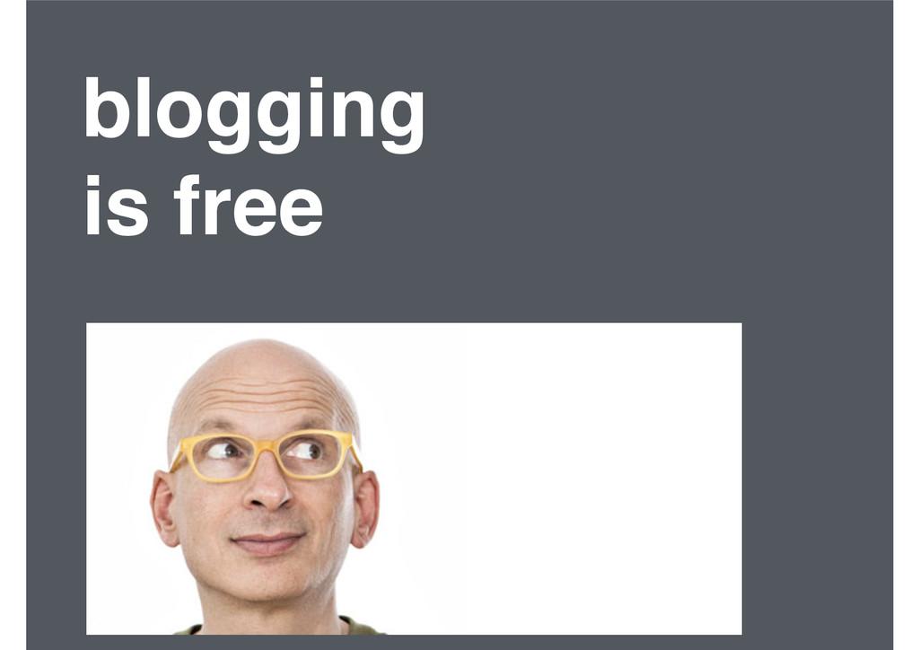 blogging! is free