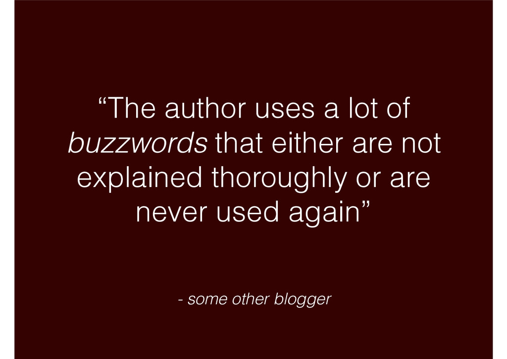 """""""The author uses a lot of buzzwords that either..."""