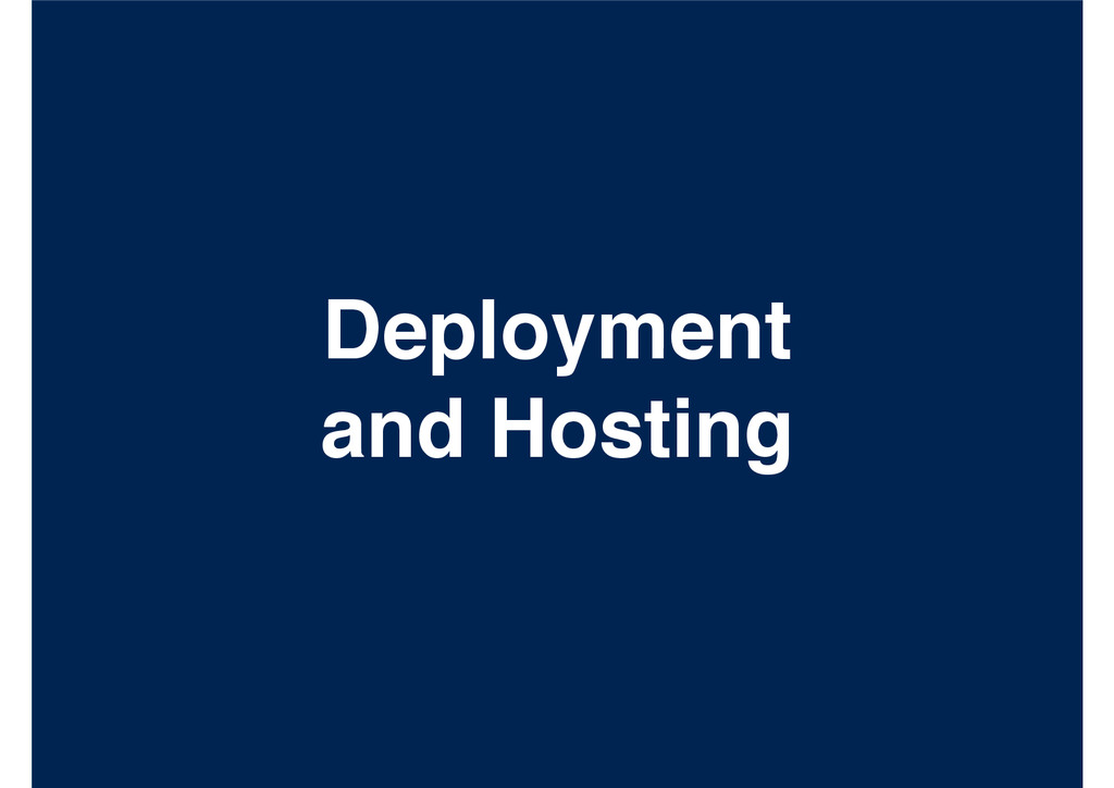 Deployment! and Hosting