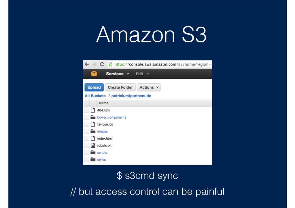 Amazon S3 $ s3cmd sync // but access control ca...