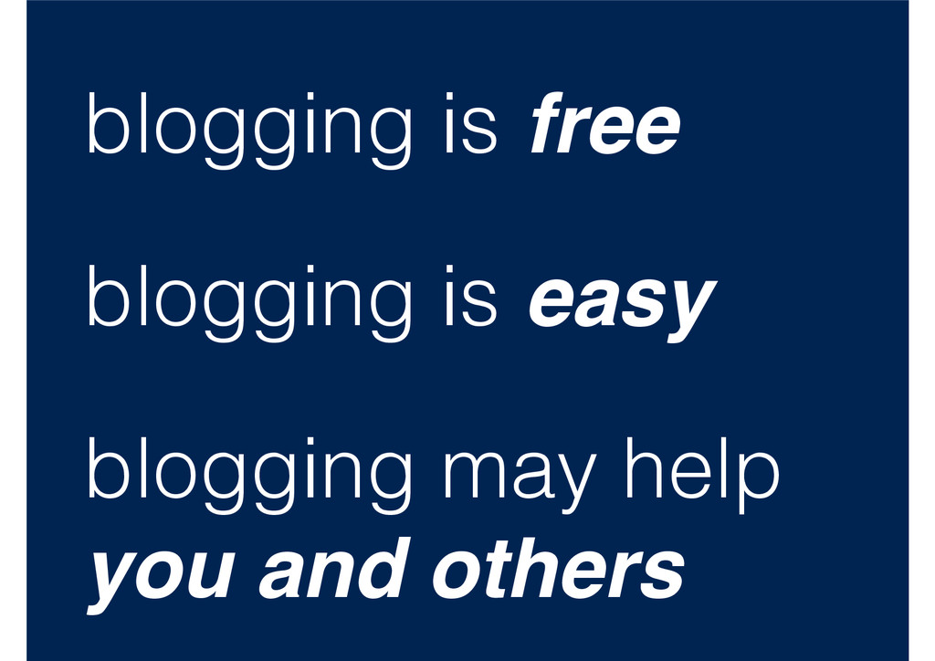 blogging is free blogging is easy blogging may ...