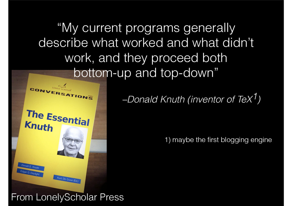 """–Donald Knuth (inventor of TeX1) """"My current pr..."""