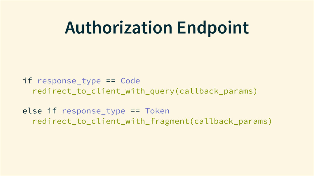 Authorization Endpoint if response_type == Code...
