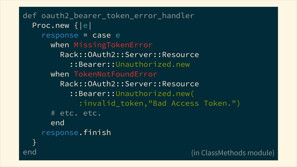 def oauth2_bearer_token_error_handler Proc.new...