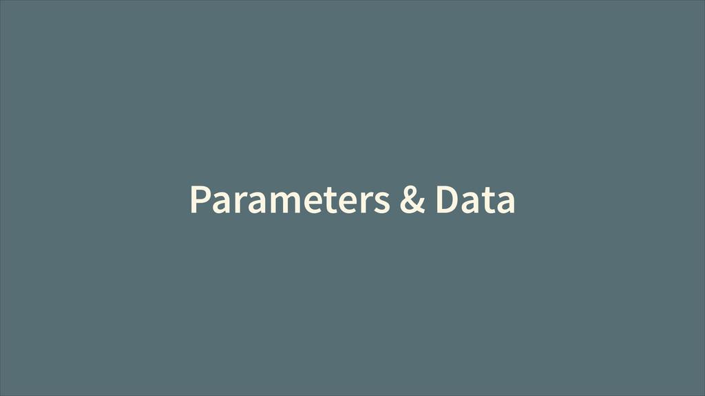Parameters & Data