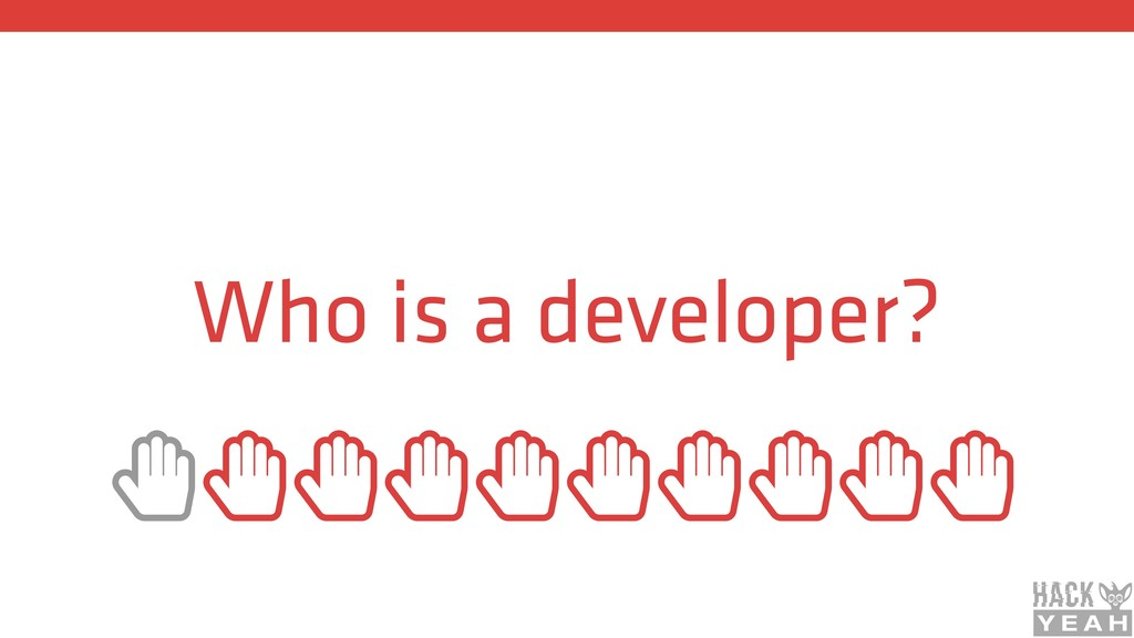 Who is a developer? ȱȱȱȱȱȱȱȱȱȱ
