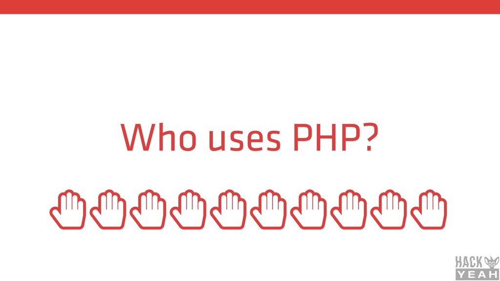 Who uses PHP? ȱȱȱȱȱȱȱȱȱȱ