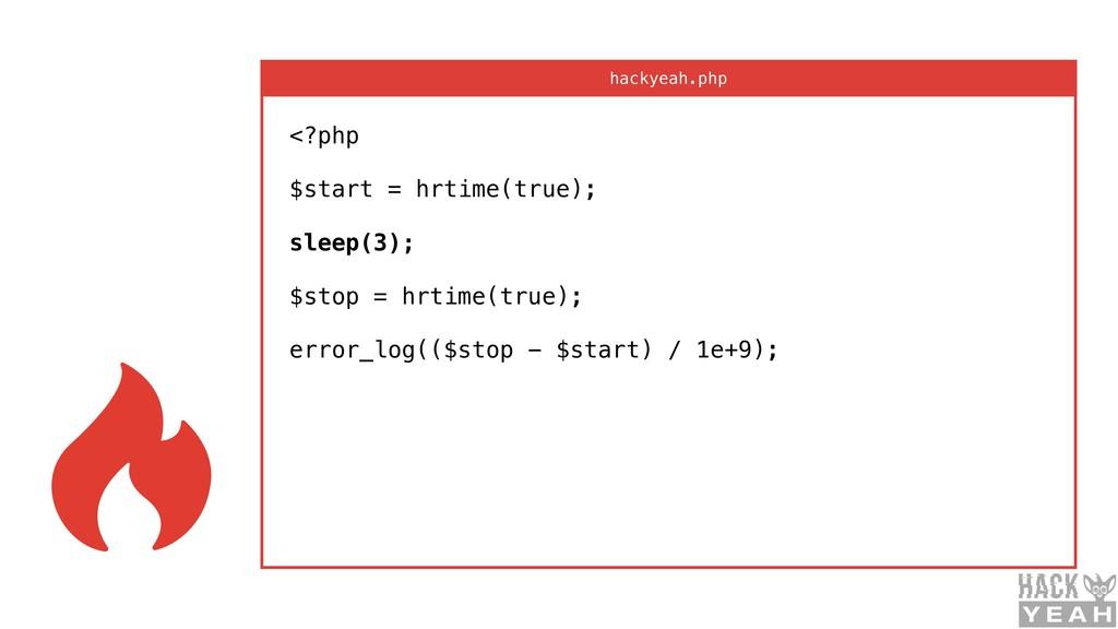 <?php  $start = hrtime(true);  sleep(3); ...