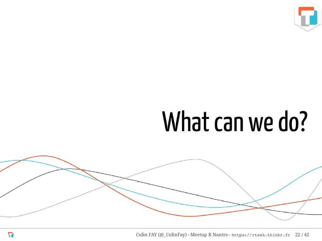 What can we do? Colin FAY (@_ColinFay) - Meetup...