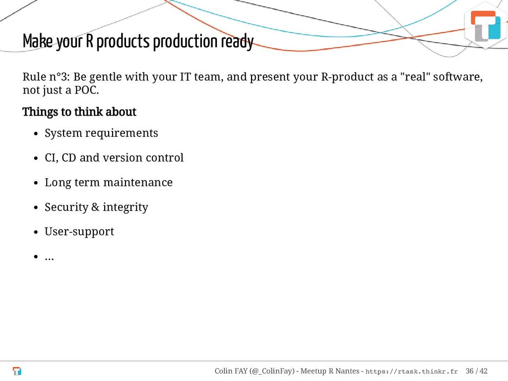 Make your R products production ready Rule n°3:...