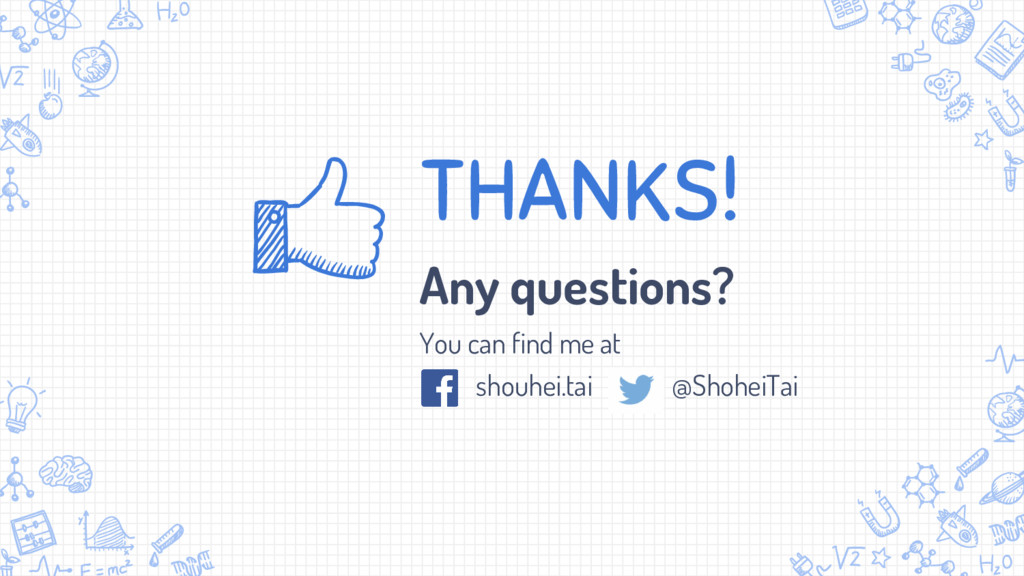 THANKS! Any questions? You can find me at ✘ sho...