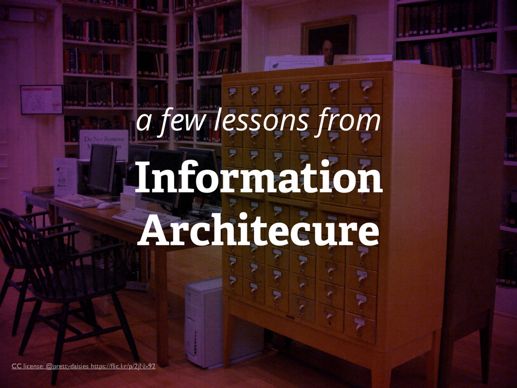 a few lessons from Information Architecure CC l...