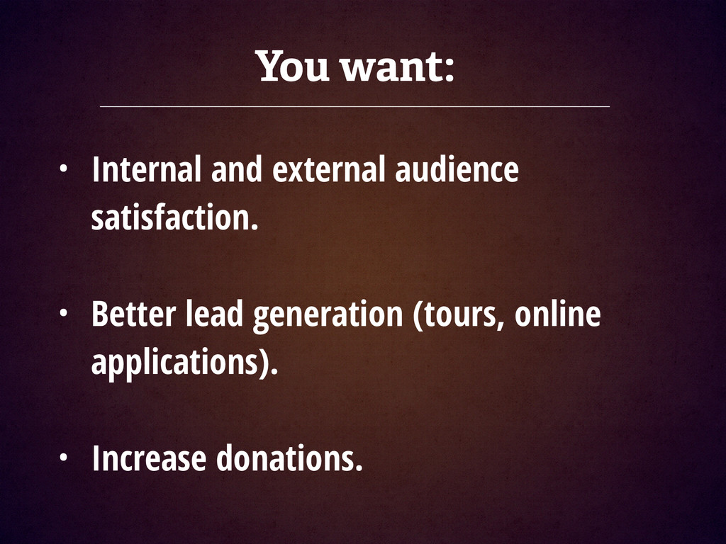 You want: • Internal and external audience sati...