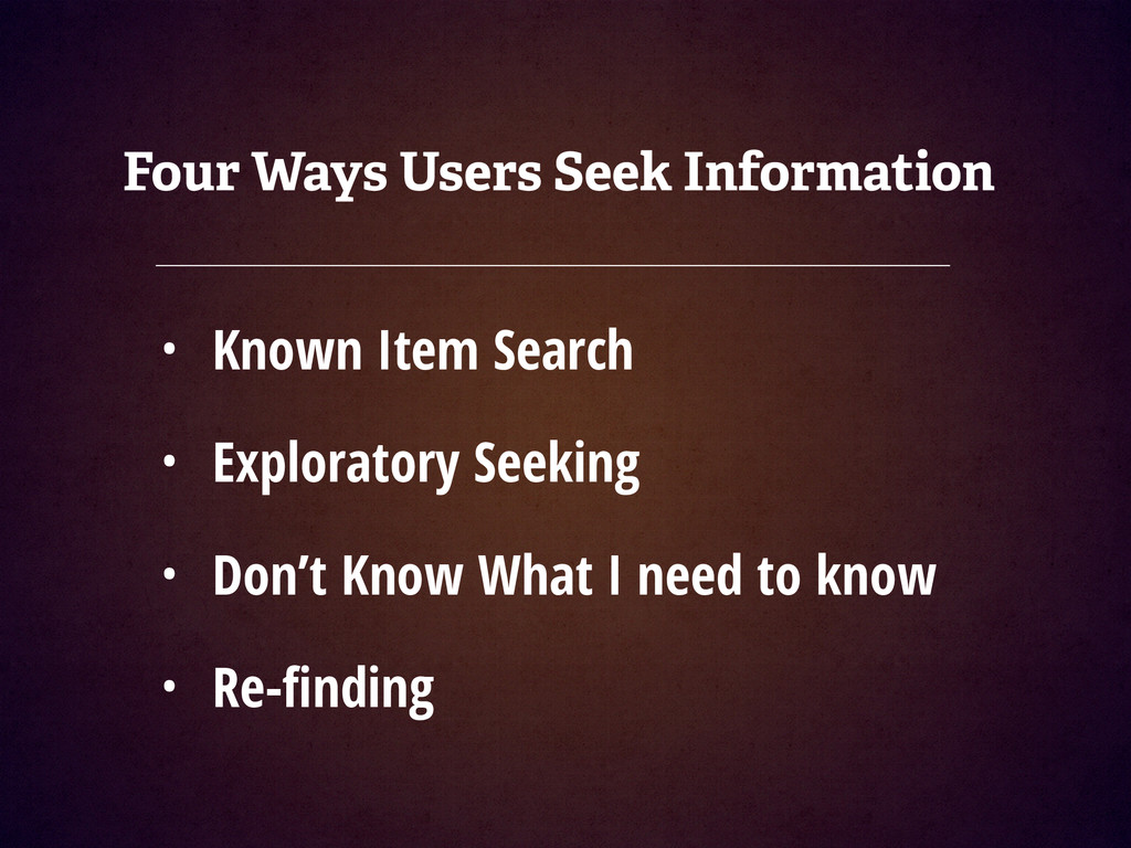 Four Ways Users Seek Information • Known Item S...
