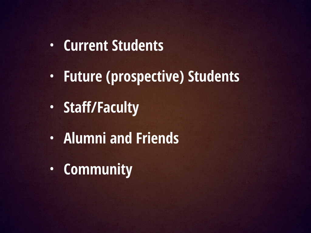 • Current Students • Future (prospective) Stude...