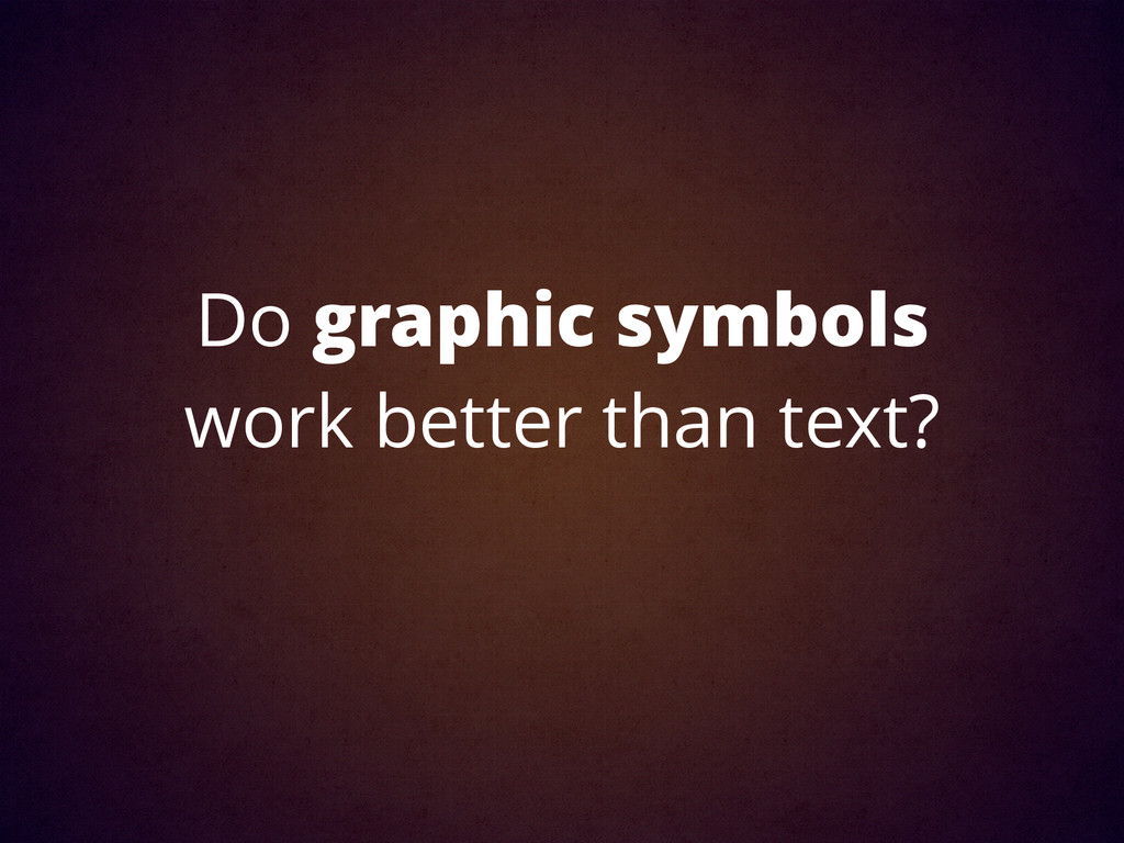 Do graphic symbols work better than text?