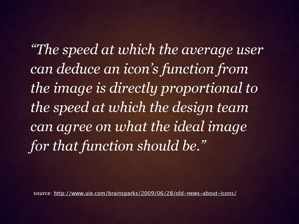 source: http://www.uie.com/brainsparks/2009/06/...