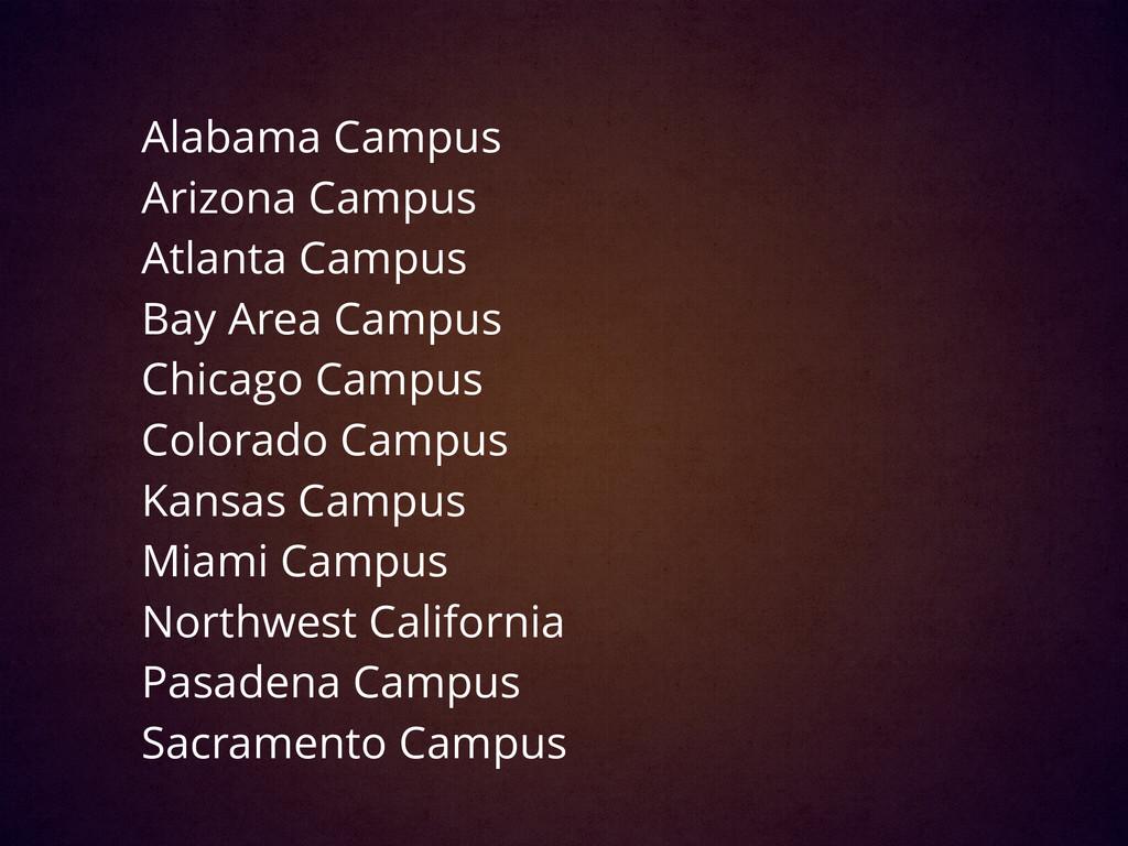 Alabama Campus Arizona Campus Atlanta Campus Ba...