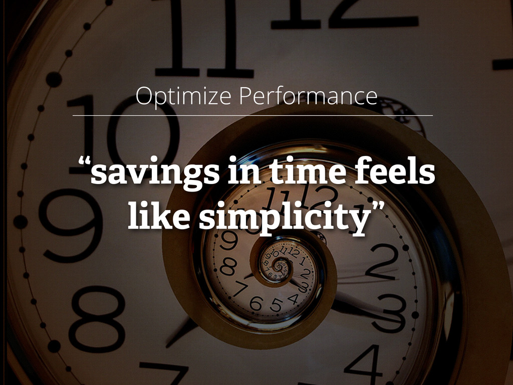 "Optimize Performance ! ""savings in time feels ..."